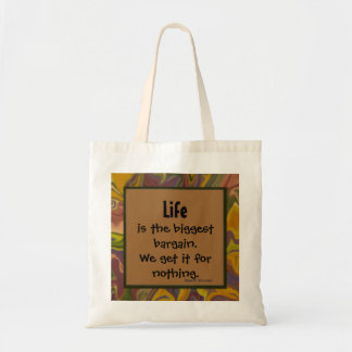 life is a bargain proverb budget tote bag