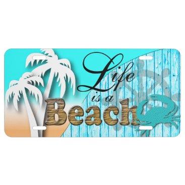 Beach Themed Life is a Beach | Nautical Baby Blue License Plate