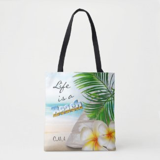 Life is a Beach - Tropical