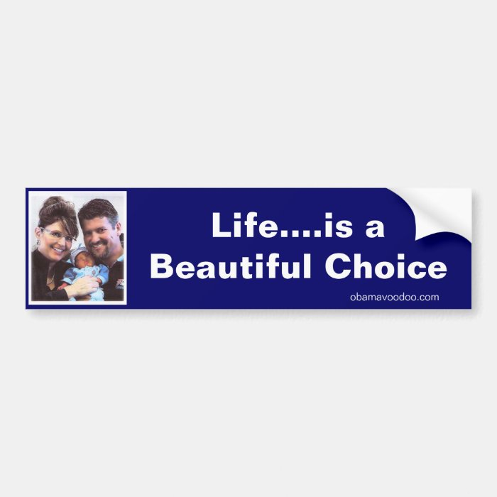 Life...is a Beautiful Choice Bumper Sticker