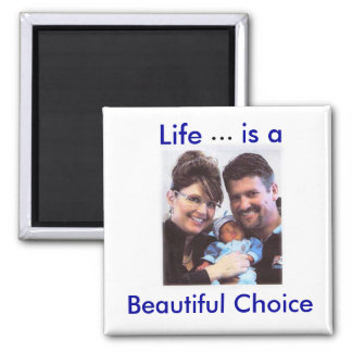 Life...is a Beautiful Choice Magnet Fridge Magnets