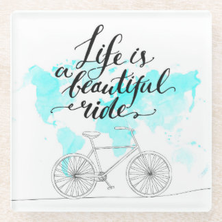 Life Is A Beautiful Ride Blue Glass Coaster