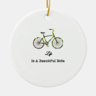 Life Is A Beautiful Ride Ceramic Ornament