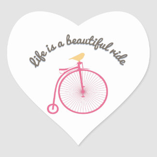 Life Is A Beautiful Ride Heart Sticker