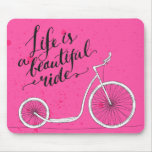 Life Is A Beautiful Ride Pink Mouse Pad