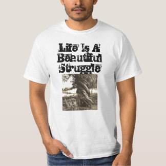 Life is a Beautiful Struggle T-Shirt