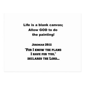 Life is a blank canvas...Jeremiah 29:11, For I kno Postcard
