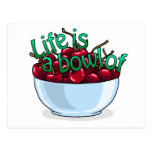 Life is a bowl of cherries postcards