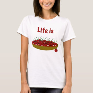Life is a Bowl of Cherries T-Shirt