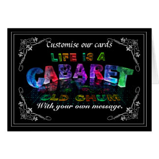 Life is a Cabaret, old chum Card