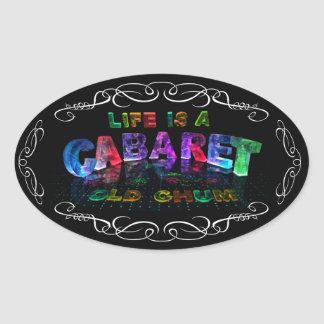 Life is a Cabaret, old chum Oval Sticker