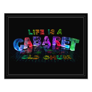 Life is a Cabaret old chum Photographic Print
