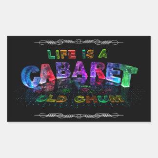 Life is a Cabaret, old chum Rectangular Sticker