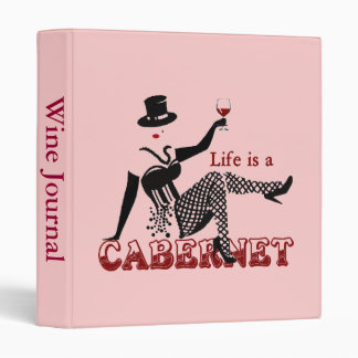 Life is a Cabernet 3 Ring Binder