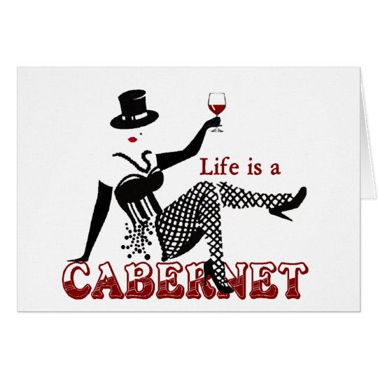 Life is a Cabernet Card