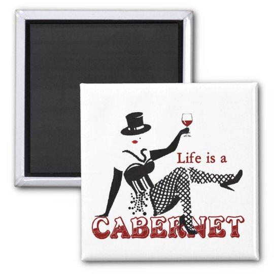 Life is a Cabernet Magnet