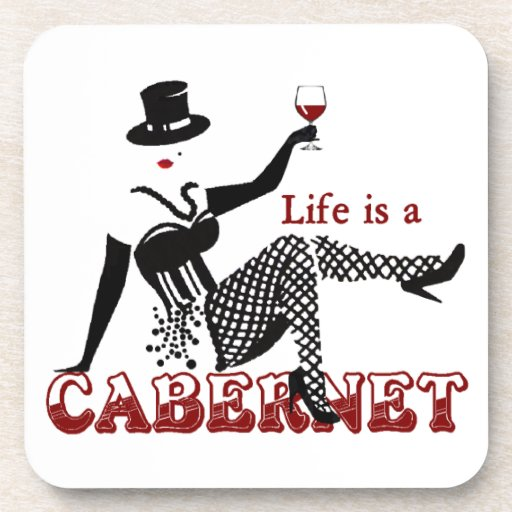 Life is a Cabernet red wine theme Beverage Coasters