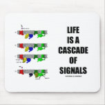 Life Is A Cascade Of Signals (Signal Transduction) Mousepad