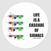Life Is A Cascade Of Signals (Signal Transduction) Round Sticker