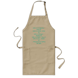 Life Is A Challenge - Meet it!Life Is A Song - ... Long Apron