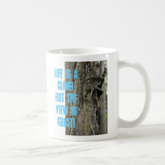 Life is a climb but the view is great! coffee mug
