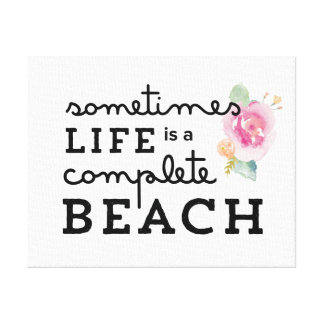 Life is a Complete Beach Canvas Art