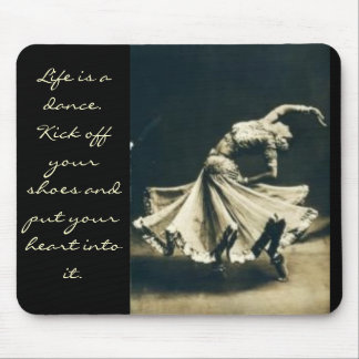 Life is a Dance Mouse Pad