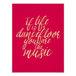 Life is a Dancefloor Quote Hand Calligraphy Poster