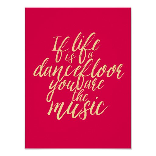 Life Is A Dancefloor Quote Hand Calligraphy Poster Zazzle