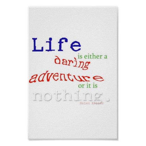 Life is a Daring Adventure Posters