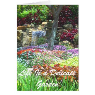 Life Is a Delicate Garden Get Well Card