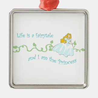 Life Is A Fairytale Metal Ornament