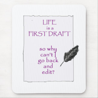Life is a First Draft Mouse Pad