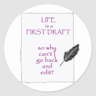 Life is a First Draft Stickers