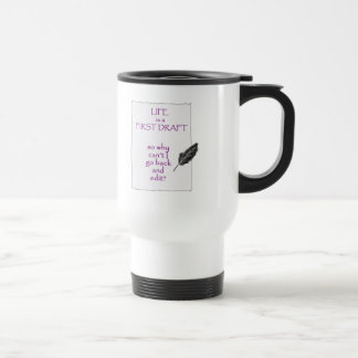 Life is a First Draft Travel Mug