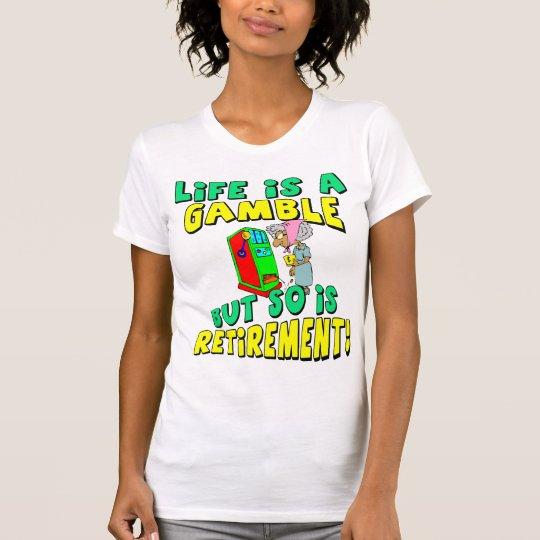 Life Is A Gamble (4) T-Shirt