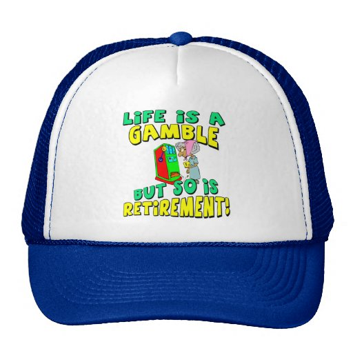 Life Is A Gamble (4) Trucker Hat