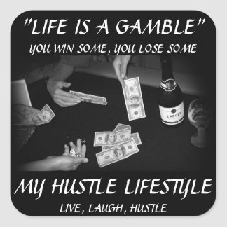 Life Is A Gamble Square Sticker