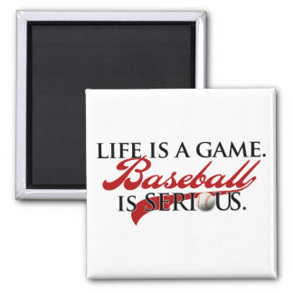 Life is a game, Baseball is Serious 2 Inch Square Magnet