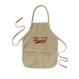 Life is a game, Baseball is Serious Kids' Apron