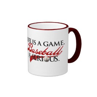 Life is a game, Baseball is Serious Ringer Mug