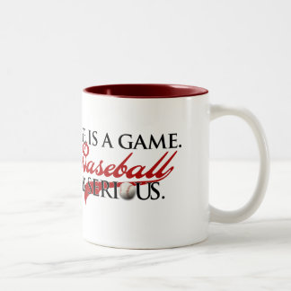 Life is a game, Baseball is Serious Two-Tone Coffee Mug