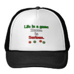 Life is a Game. Bocce is Serious. Hat
