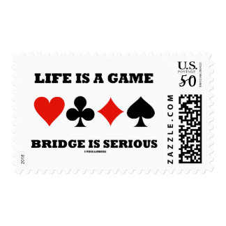 Life Is A Game Bridge Is Serious (Four Card Suits) Postage