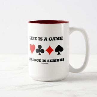 Life Is A Game Bridge Is Serious (Four Card Suits) Two-Tone Coffee Mug