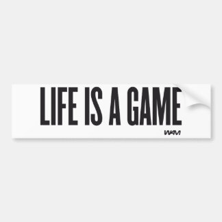 Life is a game bumper sticker