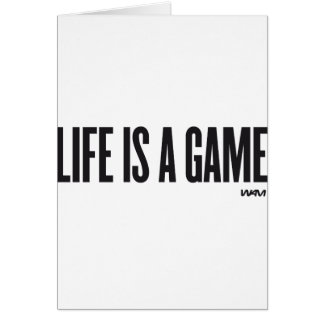 Life is a game card