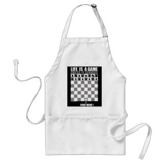 Life is a game, chess is serious(c) adult apron
