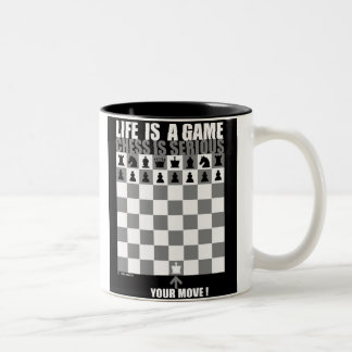 Life is a game, chess is serious(c), Life is a ... Two-Tone Coffee Mug