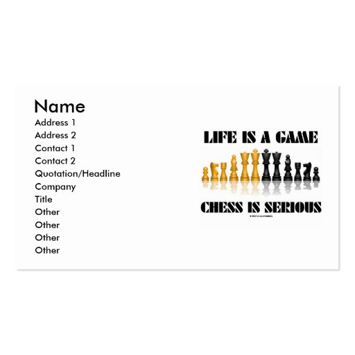 Life Is A Game Chess Is Serious (Chess Set) Business Card Templates